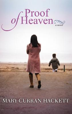 Proof of Heaven - Hackett, Mary Curran