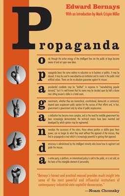 Propaganda - Bernays, Edward L, and Miller, Mark Crispin, Professor (Introduction by)