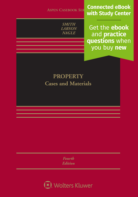 Property: Cases and Materials - Smith, James Charles, and Larson, Edward J, J.D., PH.D., and Nagle, John Copeland