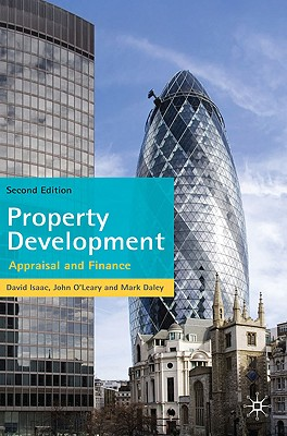 Property Development: Appraisal and Finance - Isaac, David, and O'Leary, John, and Daley, Mark