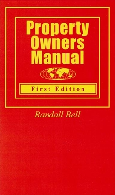 Property Owners Manual - Bell, Randall, PhD