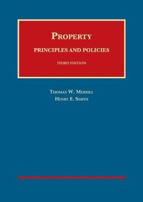 Property: Principles and Policies - Casebookplus - Merrill, Thomas, and Smith, Henry