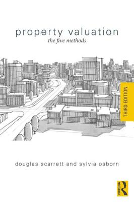 Property Valuation: The Five Methods - Scarrett, Douglas, and Osborn, Sylvia