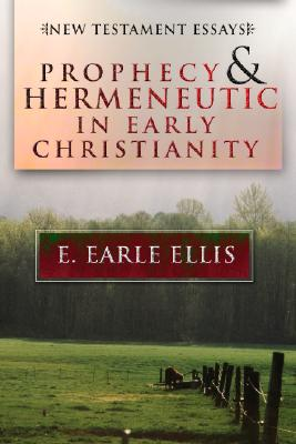 Prophecy and Hermeneuticin Early Christianity: New Testament Essays - Ellis, E Earle