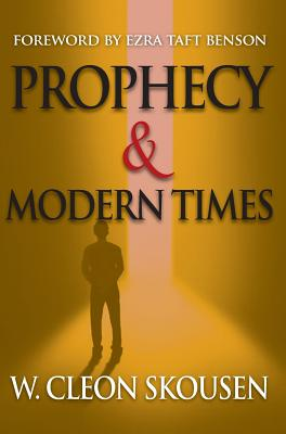 Prophecy and Modern Times - Skousen, W Cleon, and Benson, Ezra Taft (Foreword by)