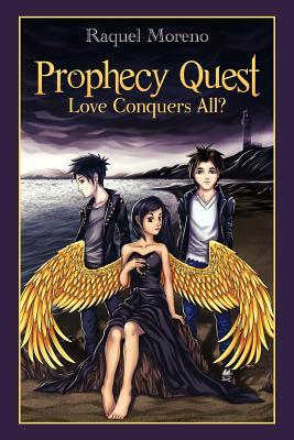 Prophecy Quest: Love Conquers All? - Moreno, Raquel
