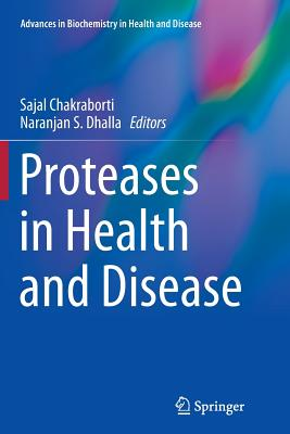 Proteases in Health and Disease - Chakraborti, Sajal (Editor)
