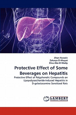 Protective Effect of Some Beverages on Hepatitis - Hussein, Jihan, and El-Khayat, Zakarya, and Abo-El-Matty, Dina