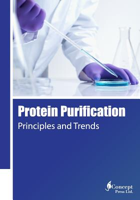 Protein Purification: Principles and Trends - Press, Iconcept