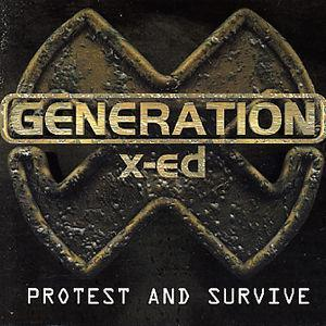 Protest and Survive - Generated X-ED