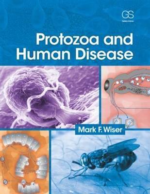 Protozoa and Human Disease - Wiser, Mark F