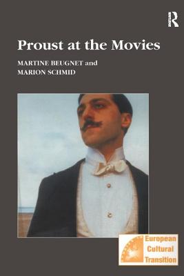 Proust at the Movies - Beugnet, Martine, and Schmid, Marion