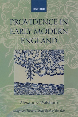 Providence in Early Modern England - Walsham, Alexandra