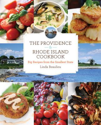 Providence & Rhode Island Cookbook: Big Recipes from the Smallest State - Beaulieu, Linda