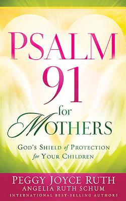 Psalm 91 for Mothers - Ruth, Peggy Joyce