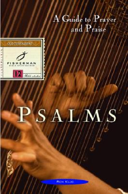 Psalms: A Guide to Prayer and Praise - Klug, Ron