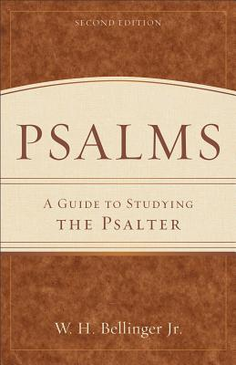 Psalms: A Guide to Studying the Psalter - Bellinger, W H