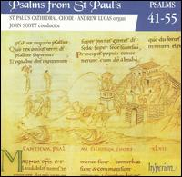 Psalms from St. Paul's, Vol. 4: Psalms 41-55 - Andrew Lucas (organ); St. Paul's Cathedral Choir, London (choir, chorus); John Scott (conductor)