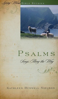 Psalms: Songs Along the Way - Nielson, Kathleen Buswell