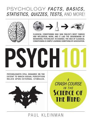 Psych 101: Psychology Facts, Basics, Statistics, Tests, and More! - Kleinman, Paul