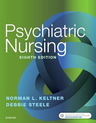 Psychiatric Nursing - Keltner, Norman L, Edd, RN, Crnp, and Steele, Debbie