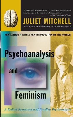 Psychoanalysis and Feminism a Radical Reassessment of Freudian Psychoanalysis - Mitchell, Juliet, and Mishra, Sangay K