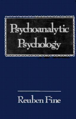 Psychoanalytic Psychology - Fine, Reuben