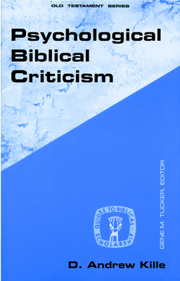Psychological Biblical Criticism - Kille, D Andrew, and Tucker, Gene M (Editor)