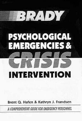 Psychological Emergencies and Crisis Intervention - Hafen, Brent Q, PH.D.