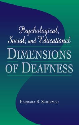 Psychological, Social, and Educational Dimensions of Deafness - Schirmer, Barbara R