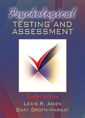 Psychological Testing and Assessment - Aiken, Lewis R, Dr., and Groth-Marnat, Gary, PhD