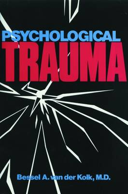 Psychological Trauma - Van Der Kolk, Bessel A, MD