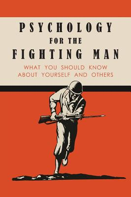 Psychology for the Fighting Man: What You Should Know About Yourself and Others - National Research Council