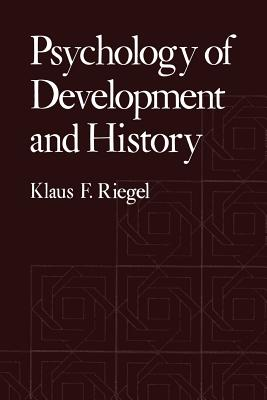 Psychology of Development and History - Riegel, Klaus