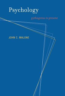 Psychology: Pythagoras to Present - Malone, John C