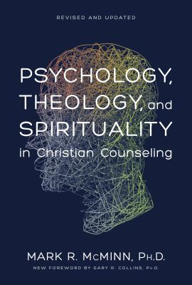 Psychology, Theology, and Spirituality in Christian Counseling - McMinn, Mark M, and McMinn Phd Mark R