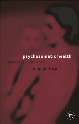 Psychosomatic Health: The Body and the Word - Turp, Maggie