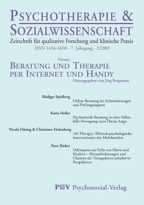 Psychotherapie & Sozialwissenschaft 2/2005: Beratung Und Therapie Per Internet Und Handy - Bergmann, J÷rg (Editor)