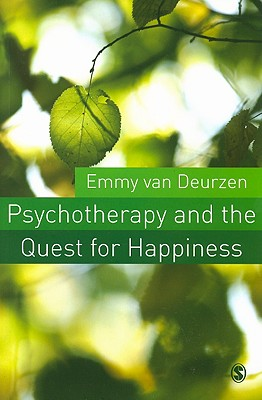 Psychotherapy and the Quest for Happiness - Van Deurzen, Emmy, Professor
