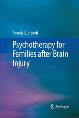 Psychotherapy for Families After Brain Injury - Klonoff, Pamela S