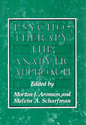 Psychotherapy: The Analytic Approach - Aronson, Morton J.