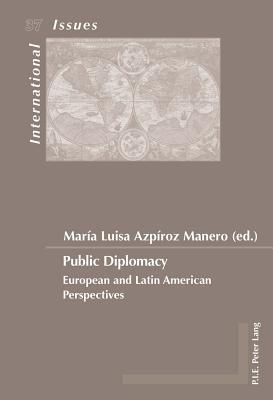 Public Diplomacy: European and Latin American Perspectives - Azpiroz Manero, Maria Luisa (Editor)