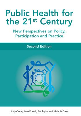 Public Health for the 21st Century - Orme, Judy, and Powell, Jane, and Grey, Melanie