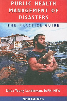 Public Health Management of Disasters: The Practice Guide - Landesman, Linda Young