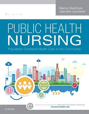 Public Health Nursing: Population-Centered Health Care in the Community - Stanhope, Marcia, and Lancaster, Jeanette