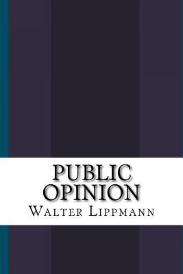 Public Opinion - Lippmann, Walter