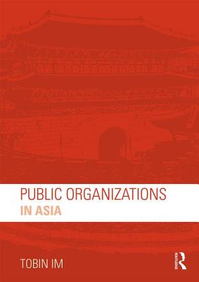 Public Organizations in Asia - Im, Tobin, Dr.