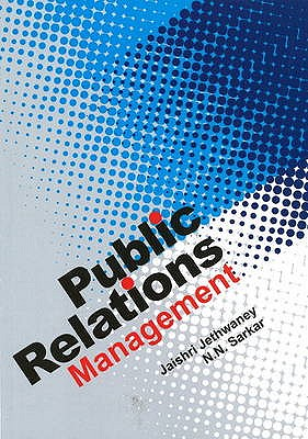 Public Relations Management - Jethwaney, Jaishri, and Sarkar, N.N.
