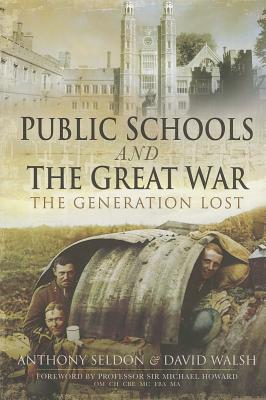 Public Schools and the Great War - Seldon, Anthony, and Walsh, David