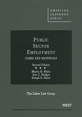 Public Sector Employment: Cases and Materials - Malin, Martin H, and Hodges, Ann C, and Slater, Joseph